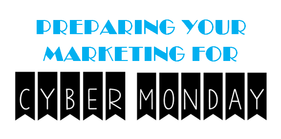 Cyber Monday | 4 Step Guide To Preparing for Cyber Monday