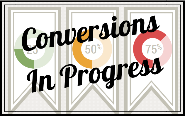 Conversion Process   3 Reasons why the conversion process can require patience
