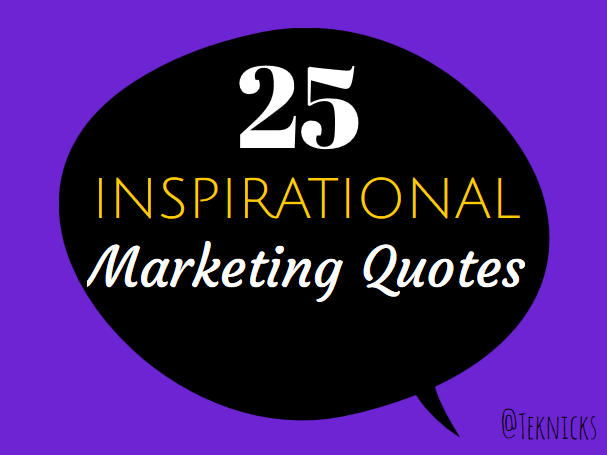 Quote | 25 Inspirational Marketing Quotes