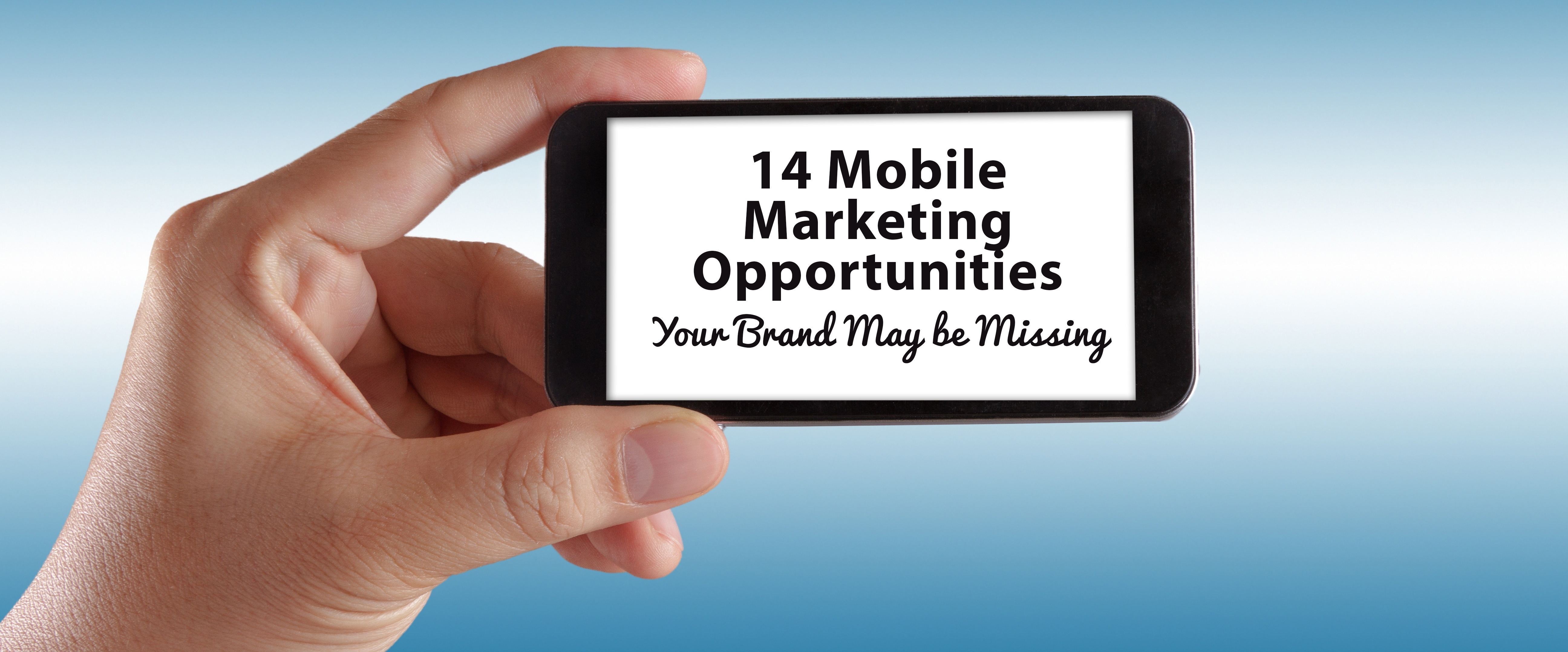 14 Mobile Marketing Opportunities Your Brand May be Missing.jpg