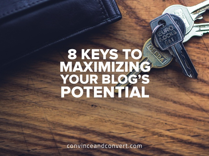8-Keys-to-Maximizing-Your-Blog's-Potential.jpg